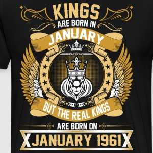The Real Kings Are Born On January 1961 T-Shirts - Men's Premium T-Shirt