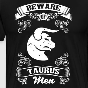 Beware of Taurus Men Zodiac Astrology T-Shirt T-Shirts - Men's Premium T-Shirt