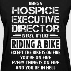 Hospice Executive Director - Women's T-Shirt