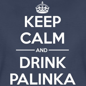 Drinks Keep calm Palinka T-Shirts - Women's Premium T-Shirt