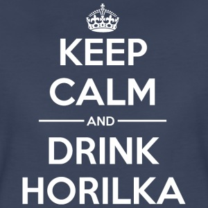 Drinks Keep calm Horilka T-Shirts - Women's Premium T-Shirt