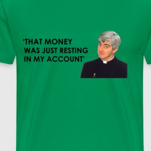 Father Ted - Money - Men's Premium T-Shirt