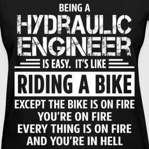 Hydraulic Engineer - Women's T-Shirt