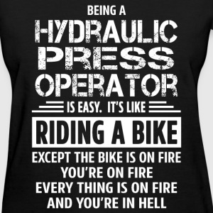 Hydraulic Press Operator - Women's T-Shirt