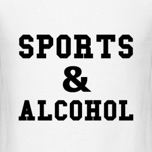 Sports And Alcohol - Men's T-Shirt