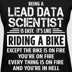 Lead Data Scientist - Women's T-Shirt