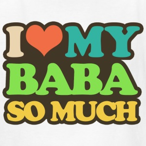 I Love My Baba So Much Kids' Shirts - Kids' T-Shirt