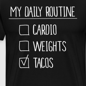 My Daily Routine Cardio Weights Tacos Checklist T-Shirts - Men's Premium T-Shirt