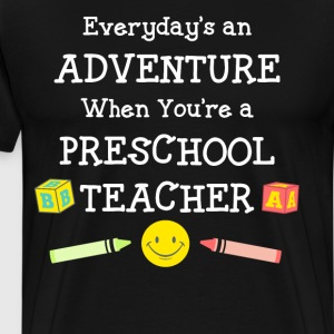 Everyday's an Adventure Preschool Teacher T-Shirt T-Shirts - Men's Premium T-Shirt