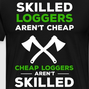 Skilled Loggers aren't Cheap Tradesmen Axe T-Shirt T-Shirts - Men's Premium T-Shirt