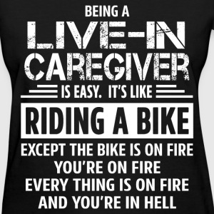 Live-In Caregiver - Women's T-Shirt