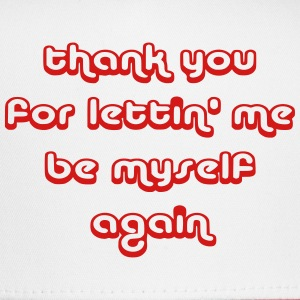 Thank you for lettin' me be - Trucker Cap