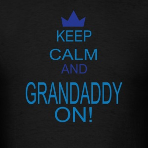 Keep calm and grandaddy on! - Men's T-Shirt