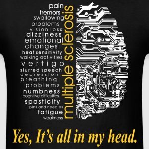 Multiple Sclerosis Its All In Head Awareness Shirt T-Shirts - Men's T-Shirt
