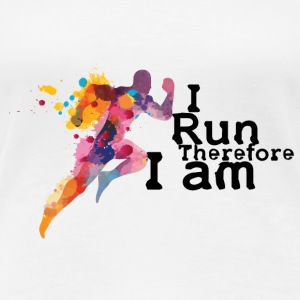 For Runners: I Run Therefore I am T-Shirts - Women's Premium T-Shirt