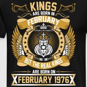 The Real Kings Are Born On February 1976 T-Shirts - Men's Premium T-Shirt