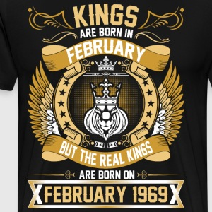 The Real Kings Are Born On February 1969 T-Shirts - Men's Premium T-Shirt