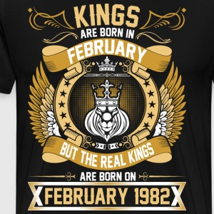 The Real Kings Are Born On February 1982 T-Shirts - Men's Premium T-Shirt