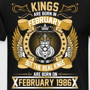 The Real Kings Are Born On February 1986 T-Shirts - Men's Premium T-Shirt