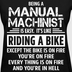 Manual Machinist - Women's T-Shirt