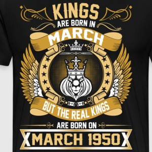 The Real Kings Are Born On March 1950 T-Shirts - Men's Premium T-Shirt