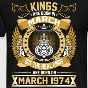 The Real Kings Are Born On March 1974 T-Shirts - Men's Premium T-Shirt