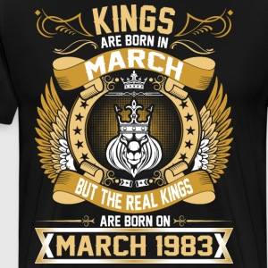 The Real Kings Are Born On March 1983 T-Shirts - Men's Premium T-Shirt