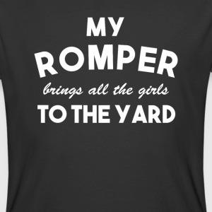 My Romper Bring All The Girls To The Yard T-Shirt - Men's 50/50 T-Shirt