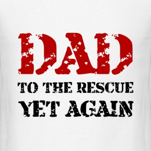 Dad To The Rescue - Men's T-Shirt