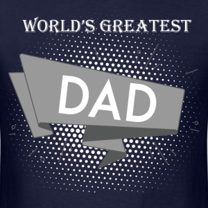 World's Greatest Dad - Men's T-Shirt