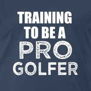 Training to be a Golfer funny shirt - Men's Premium T-Shirt
