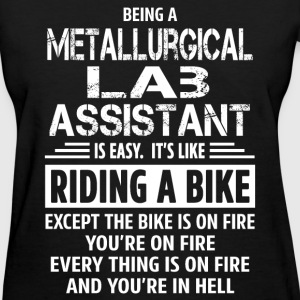 Metallurgical Lab Assistant - Women's T-Shirt
