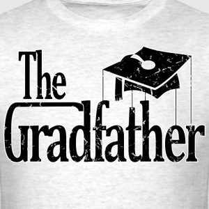 The Grad Father T-Shirts - Men's T-Shirt