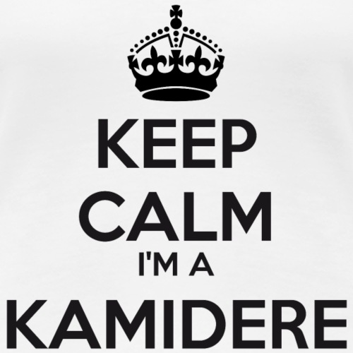 Kamidere keep calm