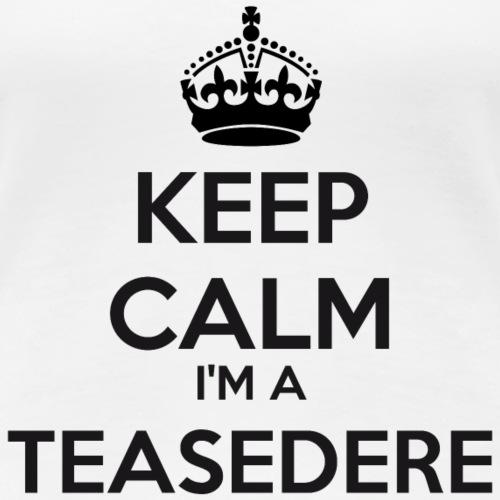 Teasedere keep calm