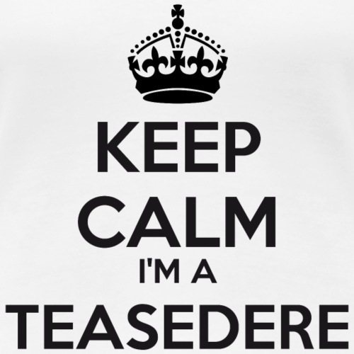Teasedere keep calm