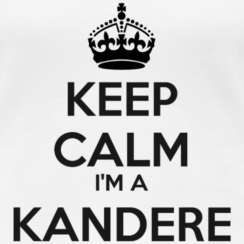 Kandere keep calm
