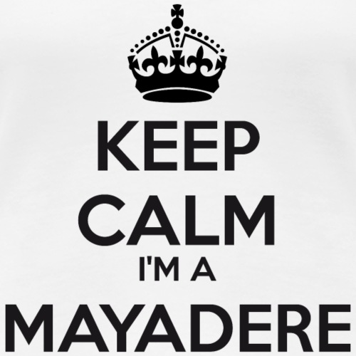 Mayadere keep calm