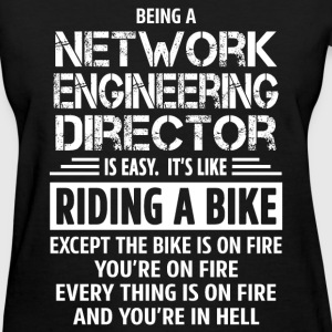 Network Engineering Director - Women's T-Shirt
