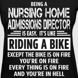 Nursing Home Admissions Director - Women's T-Shirt