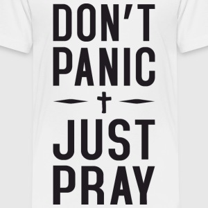 Dont Panic Just Pray Baby & Toddler Shirts - Toddler Premium T-Shirt