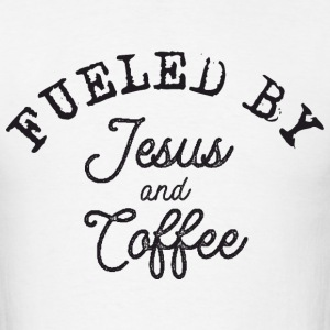 Fueled by Jesus and Coffe T-Shirts - Men's T-Shirt