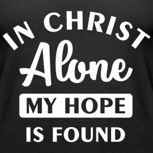 In Christ alone Tanks - Women's Premium Tank Top