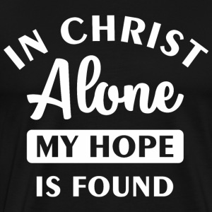 In Christ alone T-Shirts - Men's Premium T-Shirt