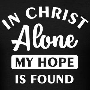 In Christ alone T-Shirts - Men's T-Shirt