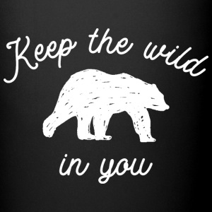 Keep the wild in you Mugs & Drinkware - Full Color Mug