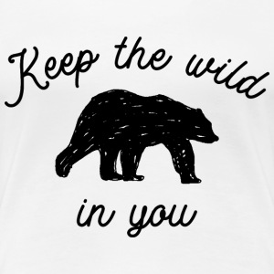 Keep the wild in you T-Shirts - Women's Premium T-Shirt