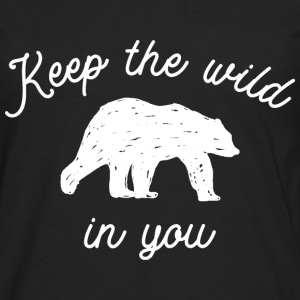 Keep the wild in you Long Sleeve Shirts - Men's Premium Long Sleeve T-Shirt