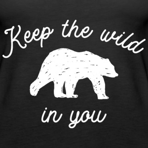 Keep the wild in you Tanks - Women's Premium Tank Top