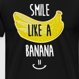 Smile like a Banana Positivity Happiness T-Shirt T-Shirts - Men's Premium T-Shirt
